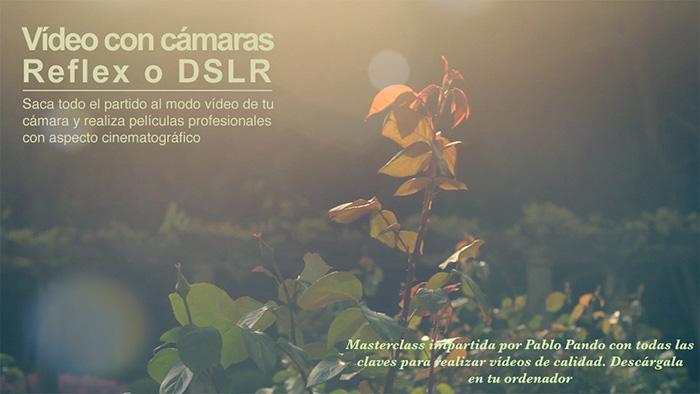 Curso de grabación de vídeo con cámaras réflex o DSLR