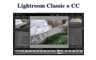 ¿Lightroom Classic o Lightroom CC?